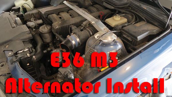 e36 m3 alternator install